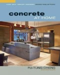Concrete At Home: Innovative Forms And Finishes: Floors, Walls, Fireplaces, Countertops (Paperback)