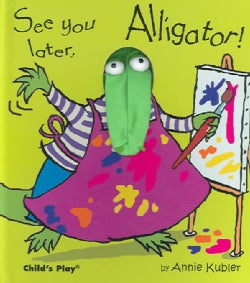 See You Later, Alligator! (Hardcover)