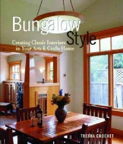 Bungalow Style: Creating Classic Interiors In Your Arts And Crafts Home (Hardcover)