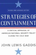 Strategies Of Containment: A Critical Appraisal of American National Security Policy during the Cold War (Paperback)