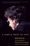 A Simple Twist Of Fate: Bob Dylan and the Making of Blood On the Tracks (Paperback)