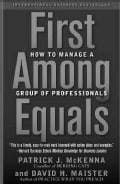 First Among Equals: How To Manage A Group Of Professionals (Paperback)
