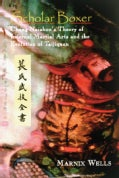 Scholar Boxer: Chang Naizhou's Theory Of Internal Martial Arts And The Evolution Of Taijiquan (Paperback)