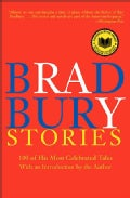 Bradbury Stories: 100 of His Most Celebrated Tales (Paperback)