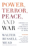 Power, Terror, Peace, And War: America's Grand Strategy in a World at Risk (Paperback)