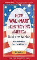 How Walmart Is Destroying America And The World: And What You Can Do About It (Paperback)