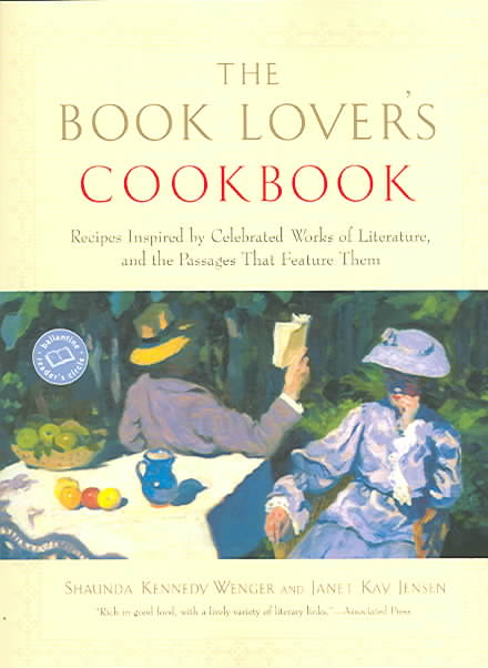 The Book Lover's Cookbook: Recipes Inspired By Celebrated Works Of Literature, And The Passages That Feature Them (Paperback)