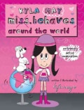 Kyla May Miss. Behaves Around The World (Paperback)