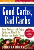 Good Carbs, Bad Carbs: Lose Weight And Enjoy Optimum Health And Vitality By Eating The Right Carbs (Paperback)
