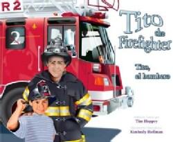 Tito, The Firefighter / Tito, El Bombero (Hardcover)