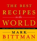 The Best Recipes in the World: More Than 1,000 International Dishes to Cook at Home (Hardcover)
