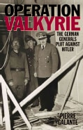 Operation Valkyrie: The German Generals' Plot Against Hitler (Paperback)
