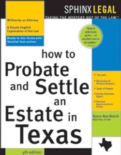 How To Probate and Settle An Estate In Texas (Paperback)