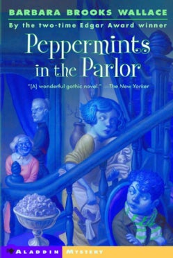 Peppermints In The Parlor (Paperback)