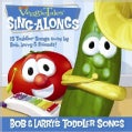 Veggie Tales - Bob & Larry's Toddler Songs