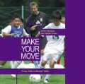Make Your Move: 26 Best 1 v 1 Soccer Moves (Paperback)