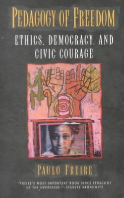 Pedagogy of Freedom: Ethics, Democracy, and Civic Courage (Paperback)