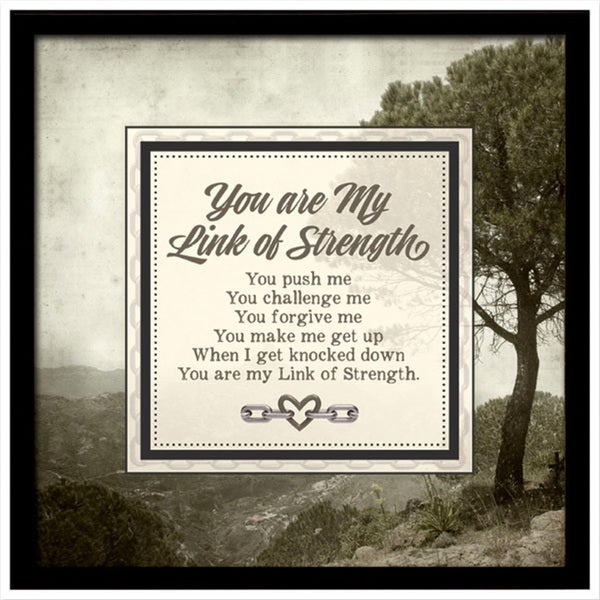 Dexsa You Are My Link Of Strngth Links of Strength Framed Plaque