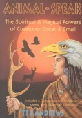 Animal-Speak: The Spiritual & Magical Powers of Creatures Great & Small (Paperback)