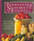 Preserving Summer's Bounty: A Quick and Easy Guide to Freezing, Canning, and Preserving and Drying What You Grow (Paperback)