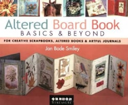 Altered Board Books Basics & Beyond: For Creative Scrapbooks, Altered Books & Artful Journals (Paperback)
