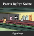A Pearls Before Swine Collection: Nighthogs (Paperback)