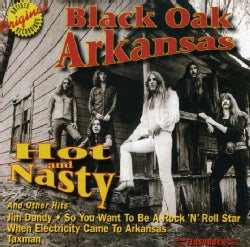 Black Oak Arkansas - Black Oak Arkansas ; Hot and Nasty & Other Hits