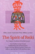 The Spirit of Reiki: From Tradition to the Present Fundamental, Lines of Transmission, Original Writings, Mastery... (Paperback)