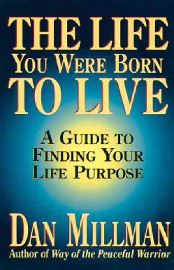 The Life You Were Born to Live: A Guide to Finding Your Life Purpose (Paperback)