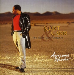 Kurt Carr/Singers - Awesome Wonder
