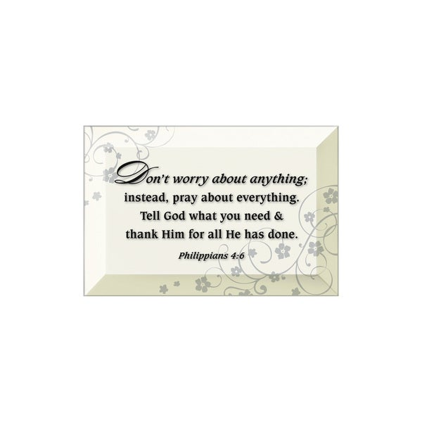 Dexsa Don't Worry About Anything Beveled Glass Plaque with Easel