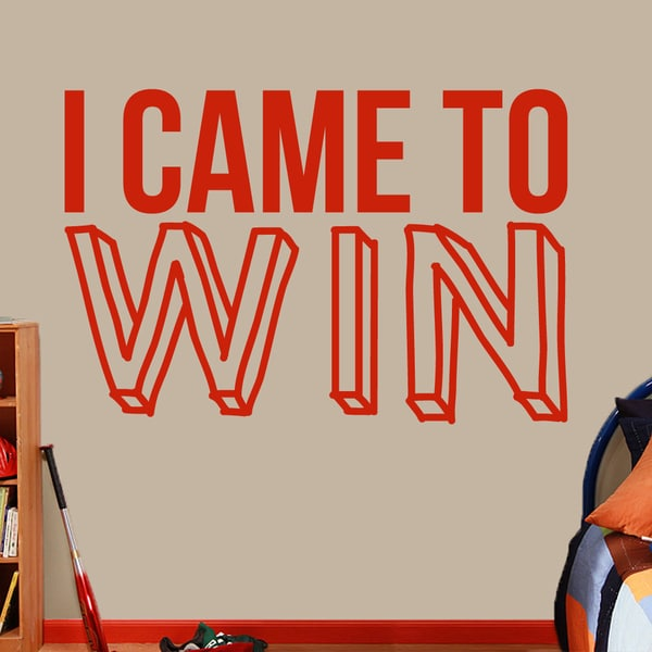 I Came To Win Large Wall Decal