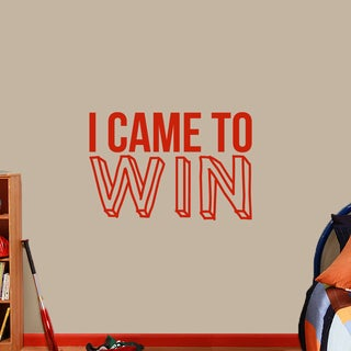I Came To Win' 36 x 24-inch Wall Decal