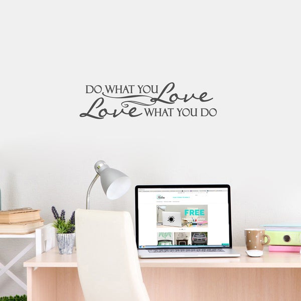 Love What You Do Small Wall Decal