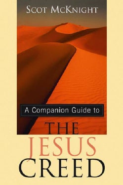 A Companion Guide to the Jesus Creed (Paperback)