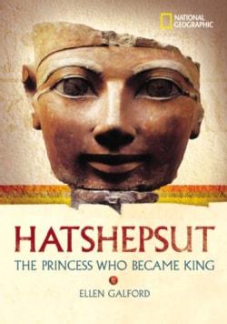 Hatshepsut: The Princess Who Became King (Hardcover)