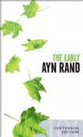 The Early Ayn Rand: A Selection from Her Unpublished Fiction (Paperback)