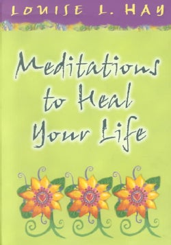 Meditations to Heal Your Life (Paperback)