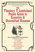 The Thackery T. Lambshead Guide To Eccentric & Discredited Diseases (Paperback)