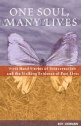 One Soul, Many Lives: First Hand Stories Of Reincarnation And The Striking Evidence Of Past Lives (Paperback)