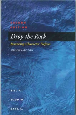 Drop The Rock: Removing Character Defects: Steps Six and Seven (Paperback)