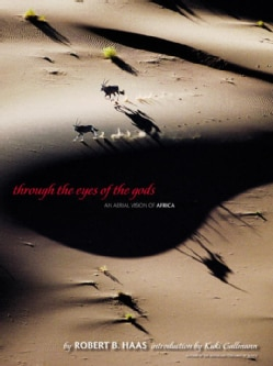 Through The Eyes Of The Gods: An Aerial Vision Of Africa (Hardcover)