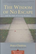 The Wisdom of No Escape: And the Path of Loving-Kindness (Paperback)