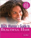 The Black Woman's Guide to Beautiful Hair: A Positive Approach to Managing Any Hair Type and Style (Paperback)