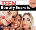 Teen Beauty Secrets: Fresh, Simple & Sassy Tips for Your Perfect Look (Paperback)