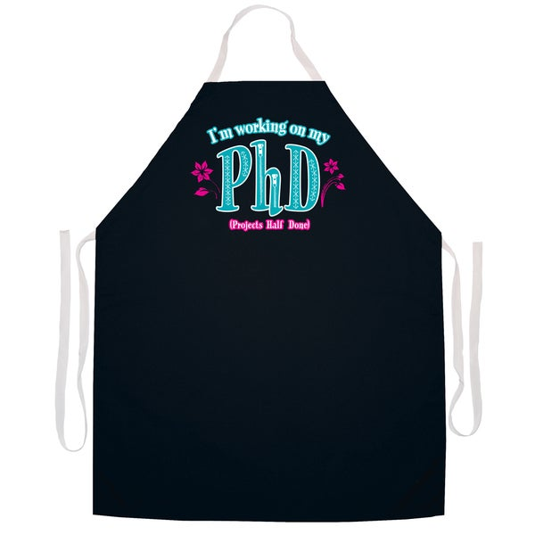 I'm Working On My P.H.H Projects Half Done' Apron-Black