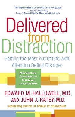 Delivered From Distraction: Getting The Most Out  Of Life With Attention Deficit Disorder. (Paperback)