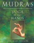 Mudras: Yoga in Your Hands (Paperback)