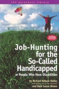 Job-Hunting for the So-Called Handicapped or People Who Have Disabilities (Paperback)