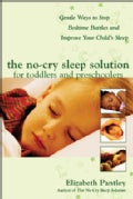 The No-Cry Sleep Solution For Toddlers And Preschoolers: Gentle Ways To Stop Bedtime Battles And Improve Your Chi... (Paperback)